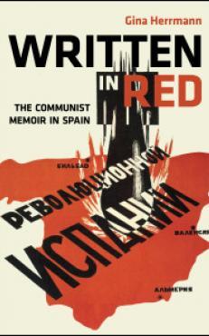 Written in Red The Communist Memoir in Spain